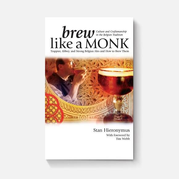 Brew Like A Monk: By Stan Hieronymus