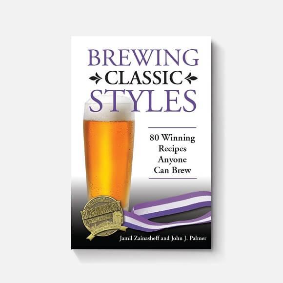 Brewing Classic Styles: By Jamil Zainasheff & John Palmer