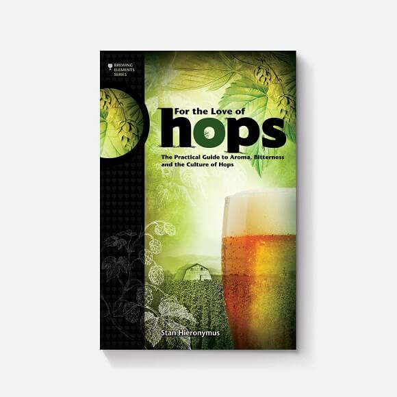 For The Love Of Hops: By Stan Hieronymus