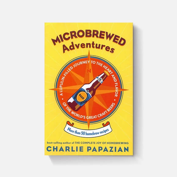 Microbrewed Adventures: By Charlie Papazian