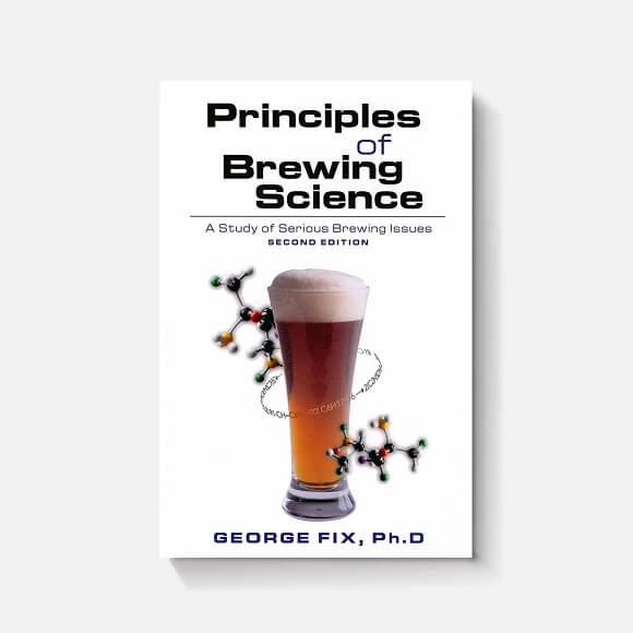 Principles Of Brewing Science: By George Fix