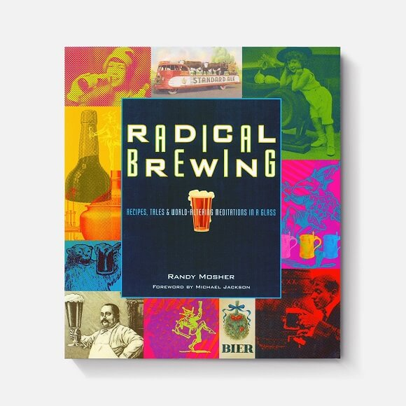 Radical Brewing: by Randy Mosher