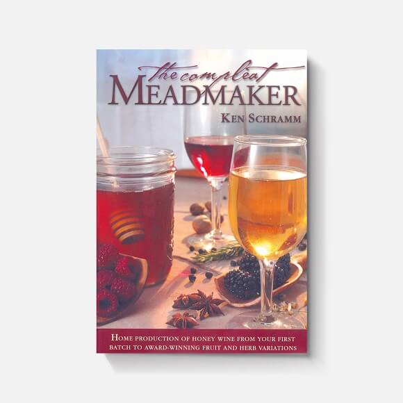 The Compleat Meadmaker: by Ken Schramm