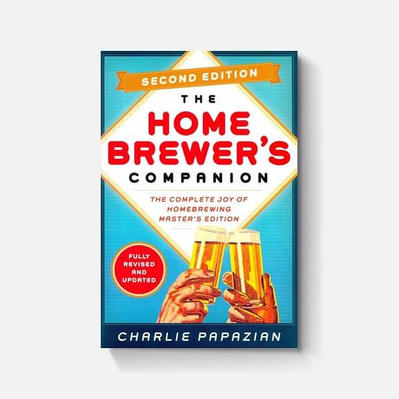 The Homebrewer's Companion: by Charlie Papazian