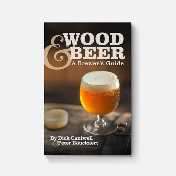 Wood & Beer: By Dick Cantwell and Peter Bouckaert